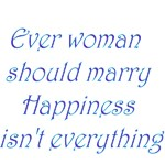 Every Woman Should Marry Happiness Isn't Everythin