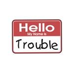 Hello Trouble