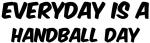 Handball everyday