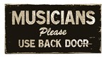 Musicians use back door please