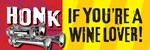 HONK IF YOU'RE A WINE LOVER!