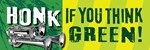 HONK IF YOU THINK GREEN!