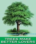 Trees Make Better Lovers