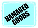 DAMAGED GOODS (HUMORIOUS)