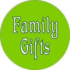 <b>FAMILY  GIFTS</b>