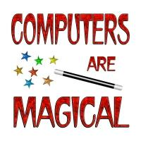 <b>COMPUTERS ARE MAGICAL<b/>