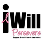 Breast Cancer: I Will Persevere T-Shirts