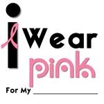 I Wear Pink Ribbon Fashion T-Shirts & Gifts