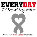 Everyday I Miss My Loved One Brain Cancer Shirts