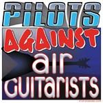 Pilots Against Air Guitarists