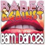 Babes Against Barn Dances