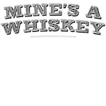 Mine's a whiskey - drinking shirts