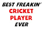 Best Freakin' Cricket Player Ever