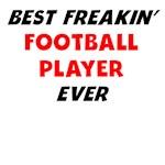 Best Freakin' Football Player Ever