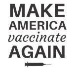 Make America Vaccinate Again