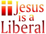 Jesus is a Liberal