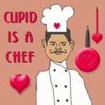 CUPID IS A CHEF