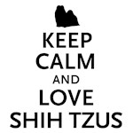 Keep Calm and Love Shih Tzus