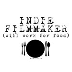 Indie Filmmaker - Will Work for Food!