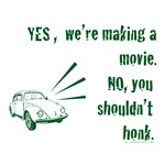 Don't Honk, We're Making a Movie!