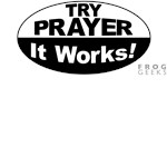 Try Prayer... It Works!