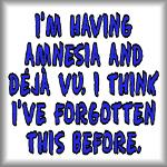 I'm having amnesia and deja vu.