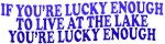 If you're lucky enough....
