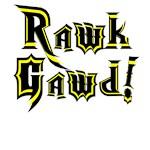 Rawk Gawd