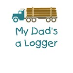 My Dad's a Logger