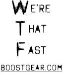 We're That Fast - BoostGear