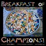 Breakfast of Champions! Dark Shirts