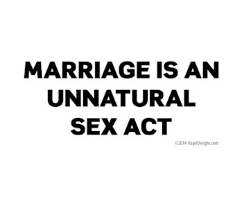 Marriage is an Unnatural Sex Act
