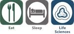 Eat, Sleep, Life Sciences