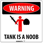 Warning: Tank is a noob