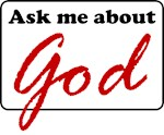 Ask Me About God