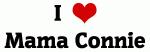 I Love Mama Connie