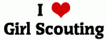 I Love Girl Scouting
