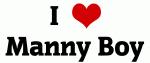 I Love Manny Boy