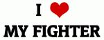 I Love MY FIGHTER