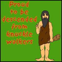 DESCENDED FROM KNUCKLE WALKERS T-SHIRTS & GIFTS