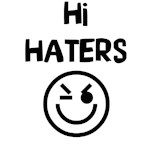 Hi Haters!