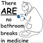 Bathroom Breaks? HA!