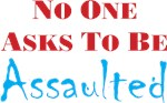 No one asks to be assaulted