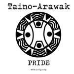 Taino Arawak Pride