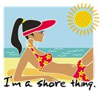 I'm a Shore Thing T-shirts & Gear