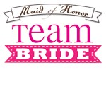 Team Bride Maid of Honor T-shirts and Gifts