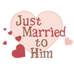 Just Married to Him T-shirts & Gifts