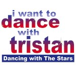 DWTS I Want to Dance with Tristan T-shirts, Gifts