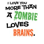 More Than Zombie Loves Brains T-Shirts & Apparel