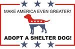 Make America Even Greater - DOG